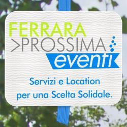 Ferrara Prossima Eventi: servizi e location per una scelta solidale - AcquistiVerdi.it